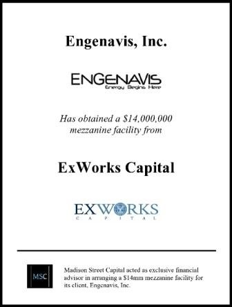Madison Street Capital Acts as Exclusive Financial Advisor to Engenavis in Arranging a $14MM Mezzanine Facility with ExWorks Capital