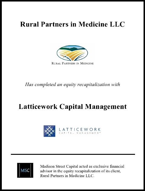 "Madison Street Capital Advises Rural Partners in Medicine (""RPM"") on Its Partnership with Latticework Capital Management"