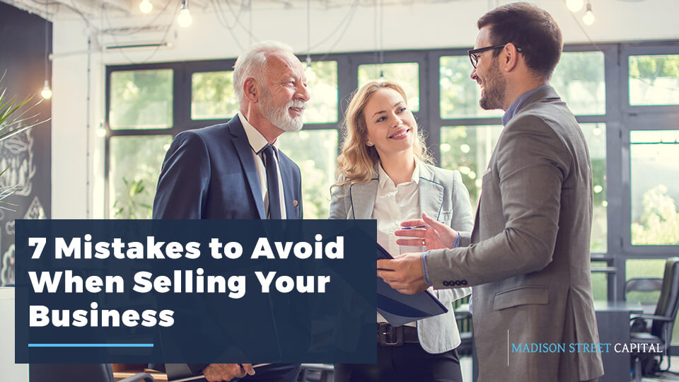 7 Mistakes to Avoid When Selling Your Business